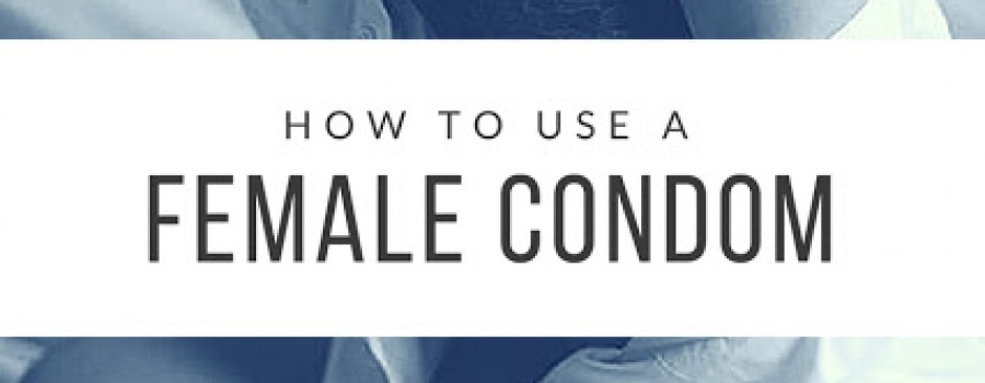 How to use a female condom ?